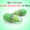 5 Effective Ways to Cure Erectile Dysfunction at Home